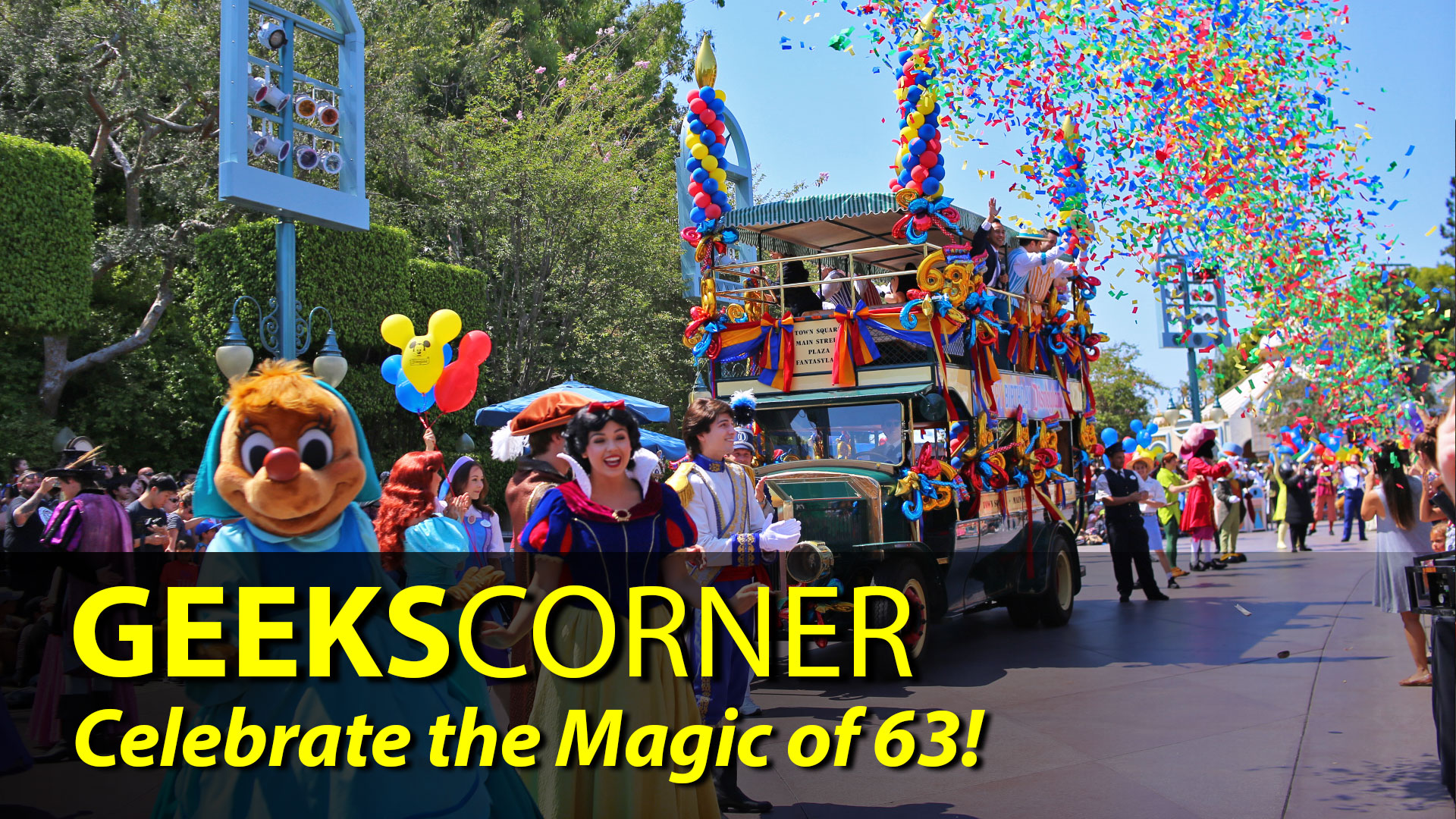 Celebrate the Magic of 63! – GEEKS CORNER – Episode 842