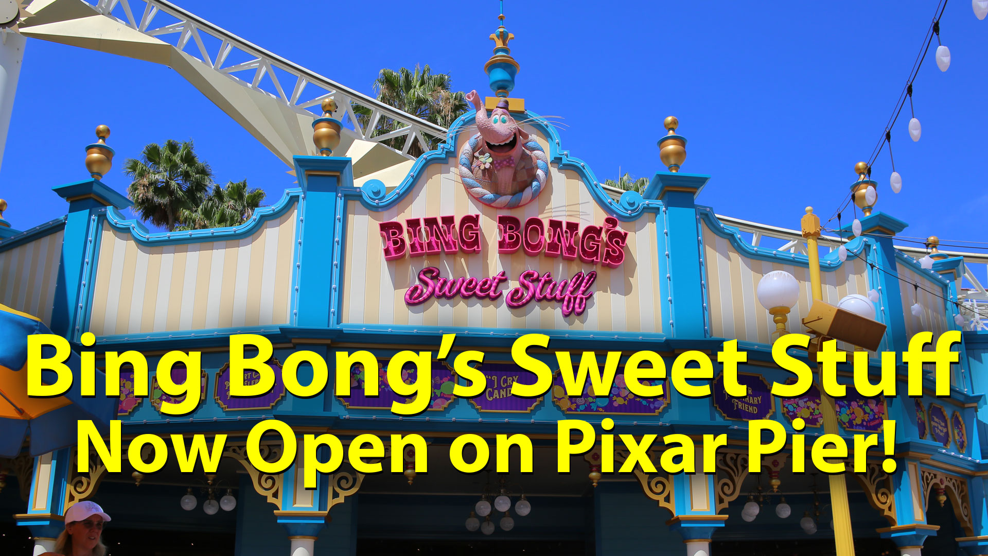 Bing Bong's Sweet Stuff Now Open on Pixar Pier at Disneyland Resort