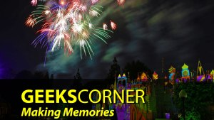 Making Memories - GEEKS CORNER - Episode 851