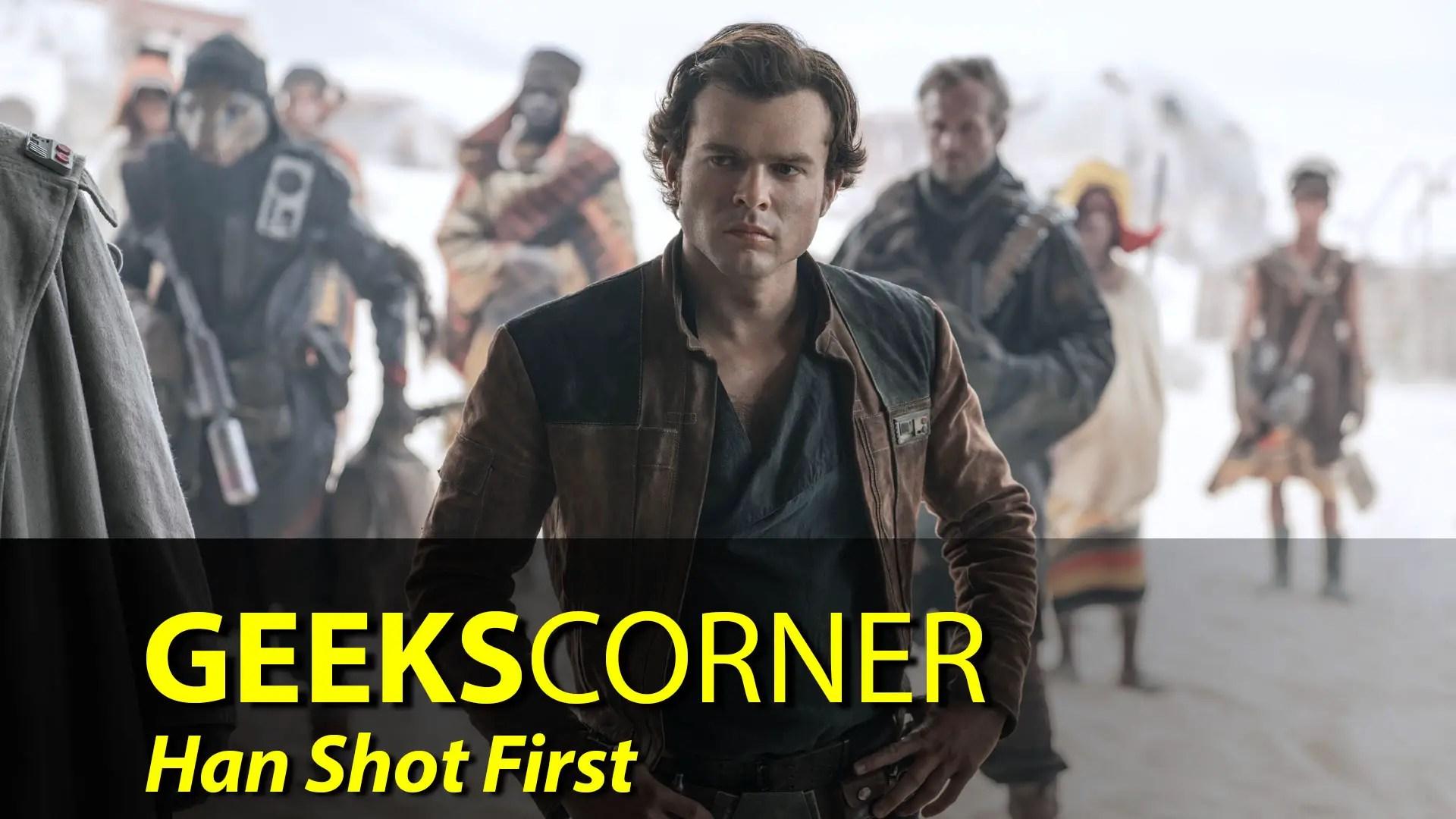 Han Shot First – GEEKS CORNER – Episode 852