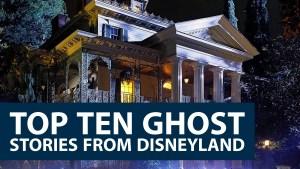 Top Ten Ghost Stories from Disneyland