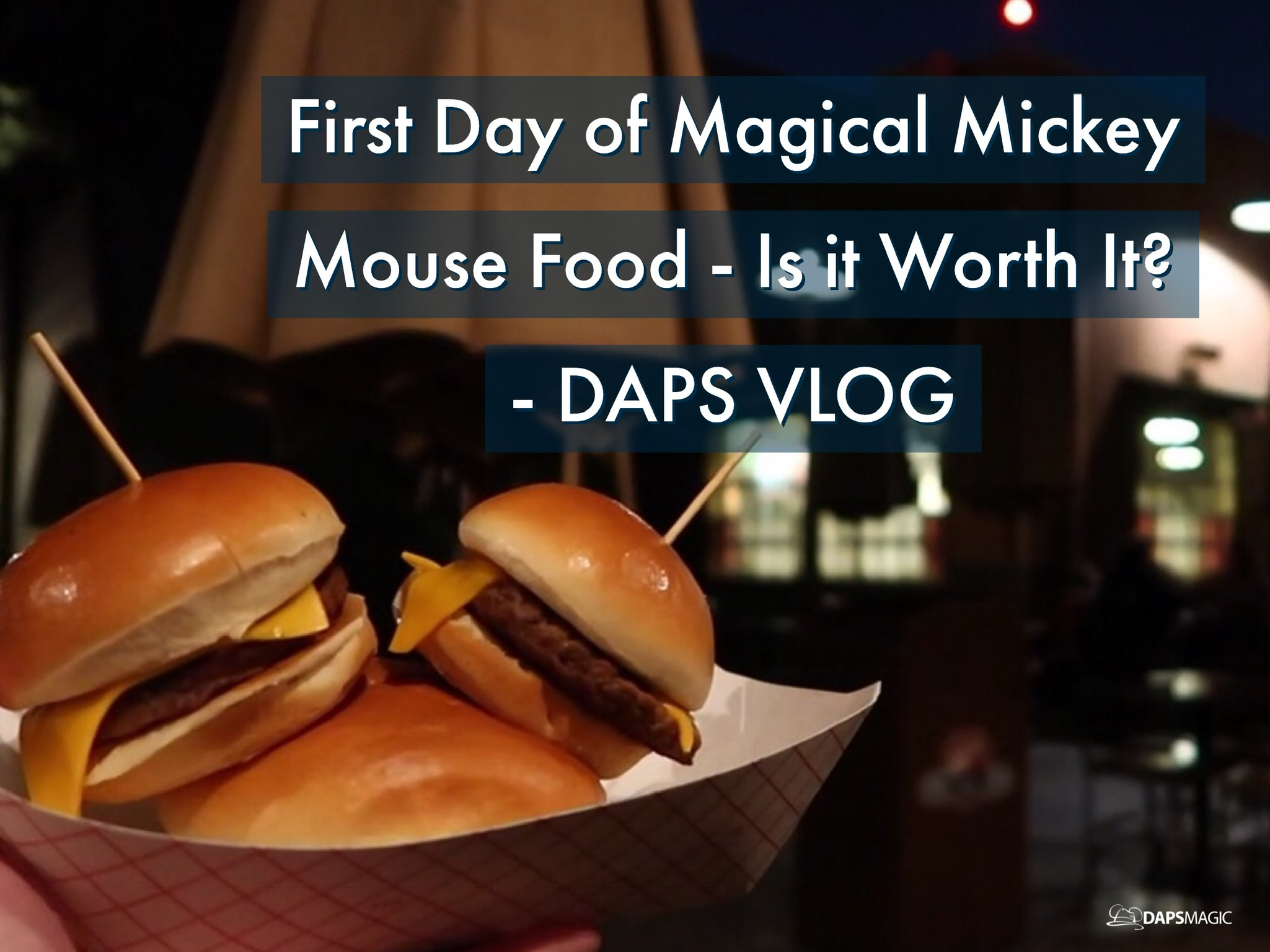 First Day of Magical Mickey Mouse Food – Is it Worth it? – DAPS Vlog