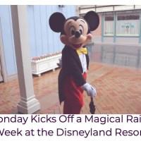 Monday Kicks Off a Magical Rainy Week at the Disneyland Resort