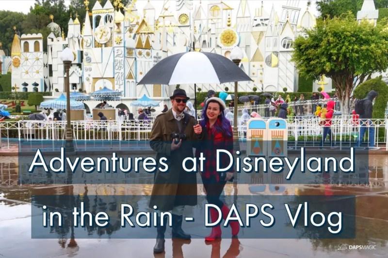 Adventures at Disneyland in the Rain - DAPS Vlog