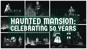 Haunted Mansion: Celebrating 50 Years