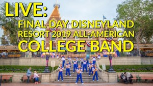 LIVE - Disneyland Resort 2019 All-American College Band - Final Day
