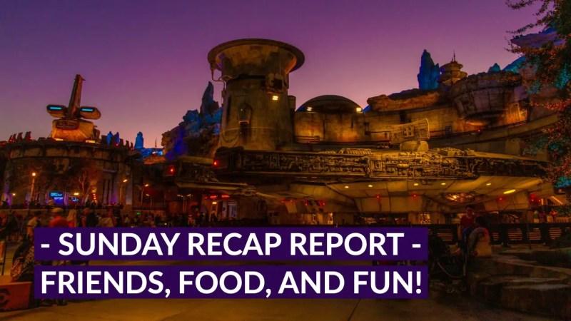 Sunday Recap Report - Friends, Food, and Fun!