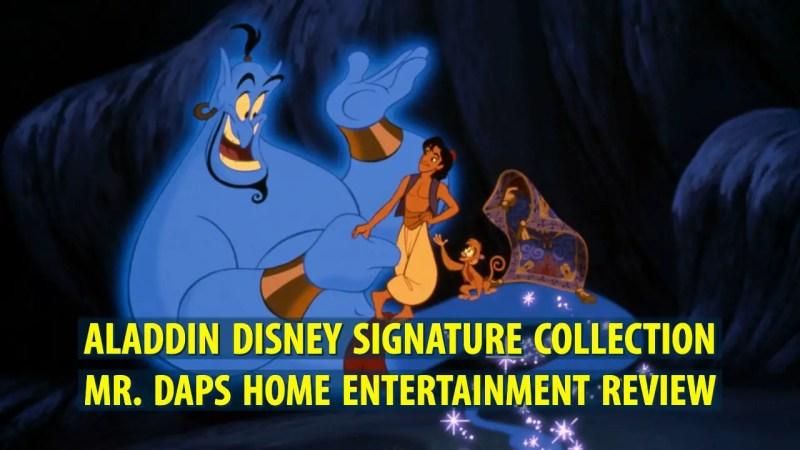 Aladdin Disney Signature Collection Mr. DAPs Home Entertainment Review