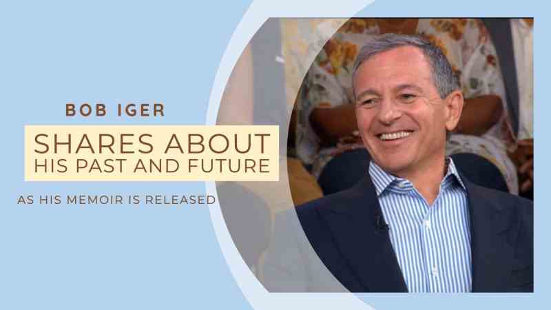 Bob Iger Shares About His Past and Future as His Memoir is Released