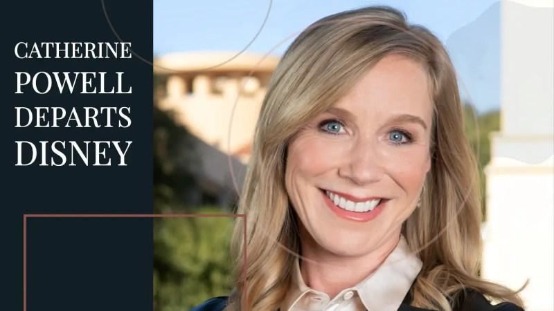 Catherine Powell Departs Disney