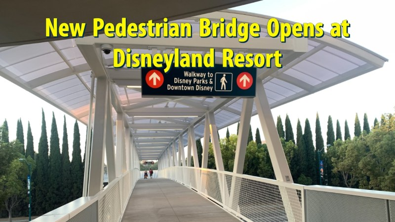 New Pedestrian Bridge opens at Disneyland Resort