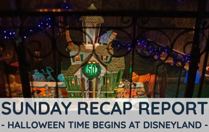 Sunday Recap Report - Halloween Time Begins at Disneyland