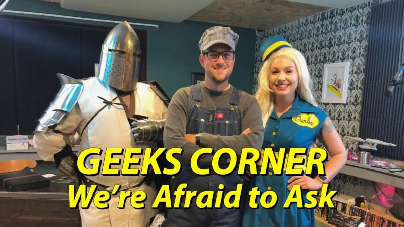 We're Afraid to Ask - GEEKS CORNER - Episode 1004 (#475)