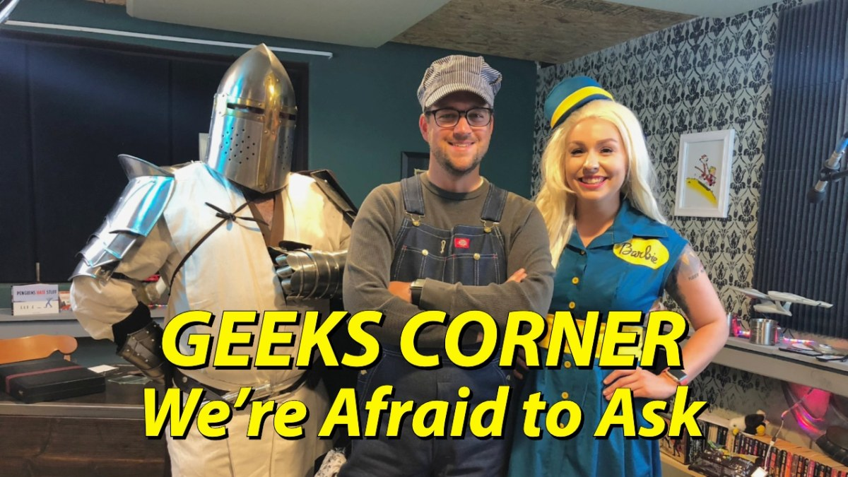 We're Afraid to Ask - GEEKS CORNER - Episode 1004 (#475)