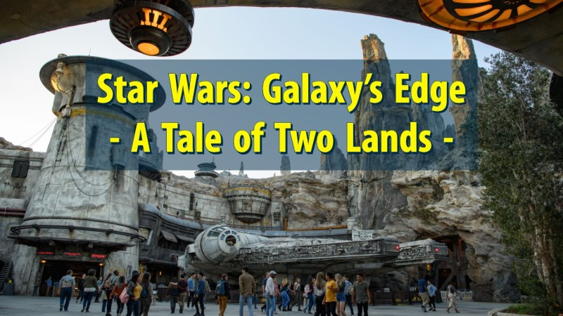 Star Wars: Galaxy's Edge - A Tale of Two Lands