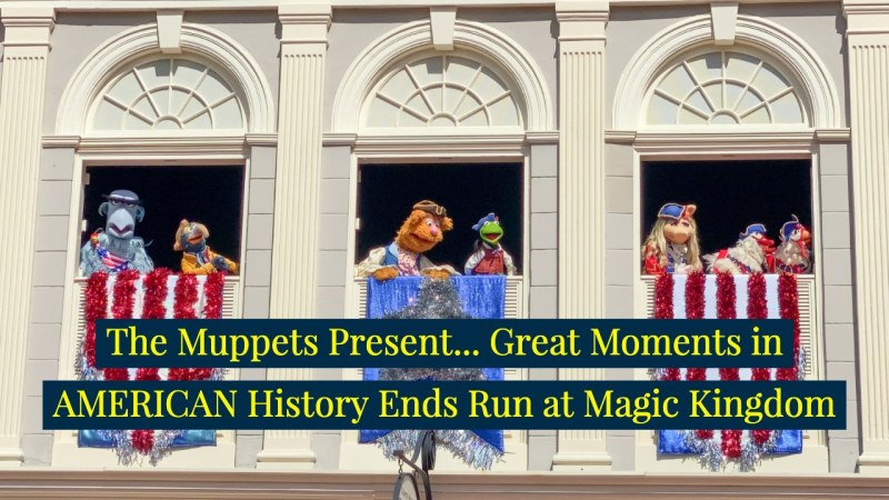 The Muppets Present... Great Moments in AMERICAN History Ends Run at Magic Kingdom