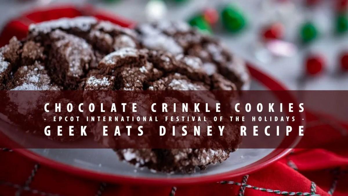 Chocolate Crinkle Cookies - Epcot International Festival of the Holidays - GEEK EATS Disney Recipe