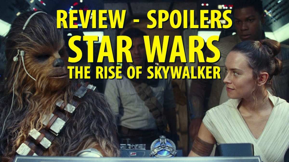 SPOILERS - Star Wars: The Rise of Skywalker - Review