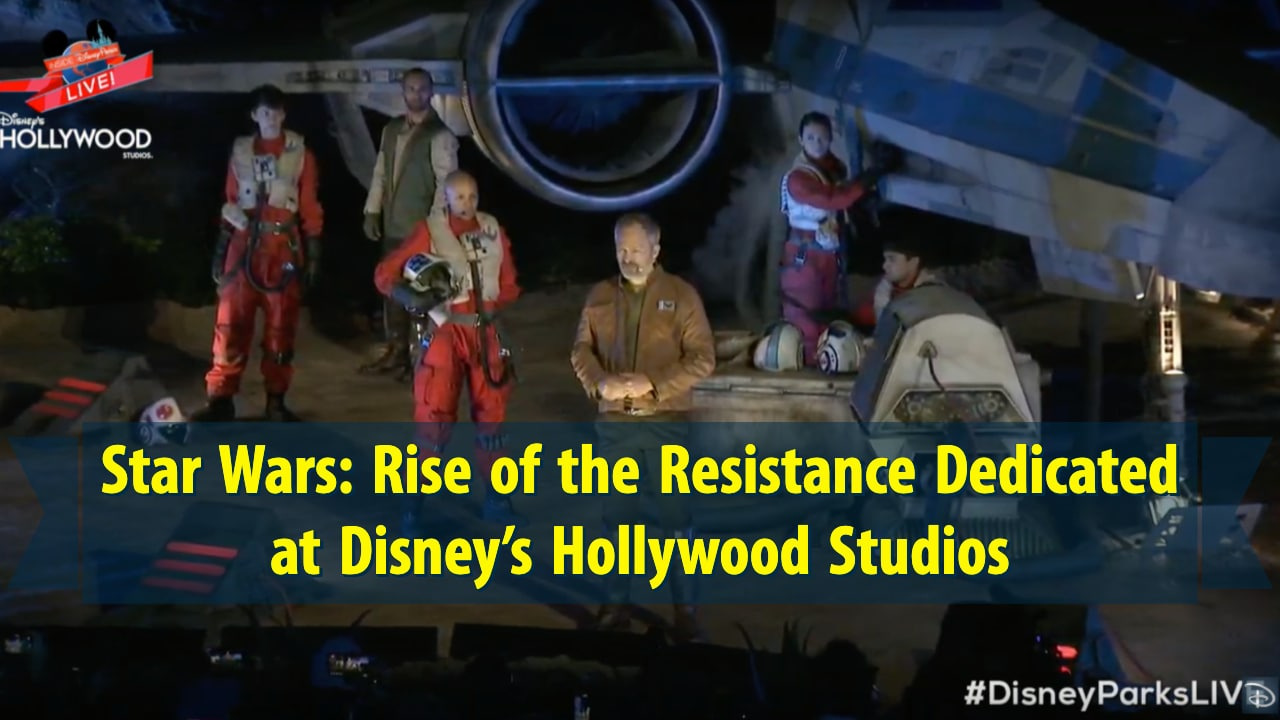 Star Wars: Rise of the Resistance Dedicated at Disney's Hollywood Studios