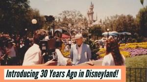 Introducing 30 Years Ago in Disneyland!