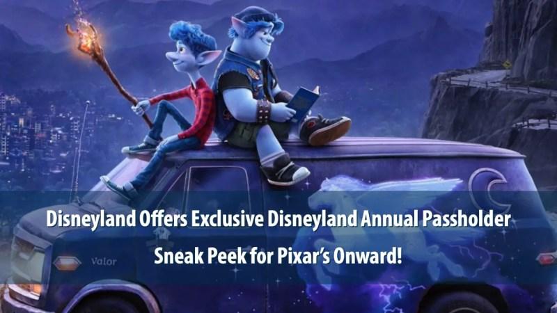 Disneyland Offers Exclusive Disneyland Annual Passholder Sneak Peek for Pixar's Onward!