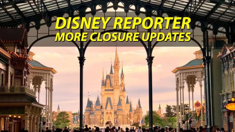 More Closure Updates - DISNEY Reporter