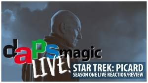 Star Trek: Picard Season One Live Reaction_Review - DAPS MAGIC Live