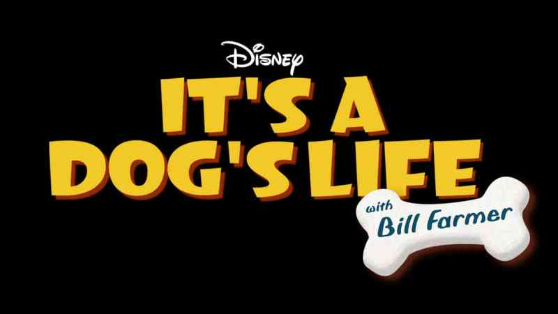It's a Dog's Life with Bill Farmer