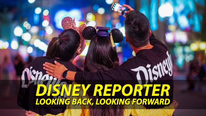 Looking Back, Looking Forward - DISNEY Reporter