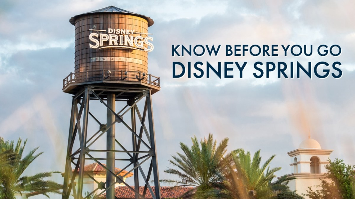 Know Before You Go - Disney Springs