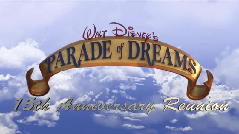 Walt Disney's Parade of Dreams 15th Anniversary Reunion