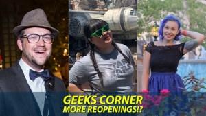 More Reopenings!? - GEEKS CORNER - Episode 1037 (#508)