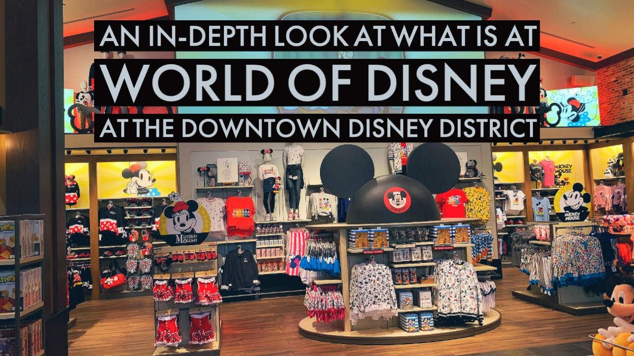 An In-Depth Look at What is at World of Disney at the Downtown Disney District
