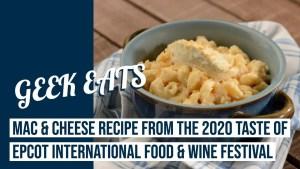 Mac & Cheese from the 2020 Taste of EPCOT International Food & Wine Festival - GEEK EATS Disney Recipe
