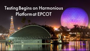 Testing Begins on Harmonious Platform at EPCOT - Featured IMage