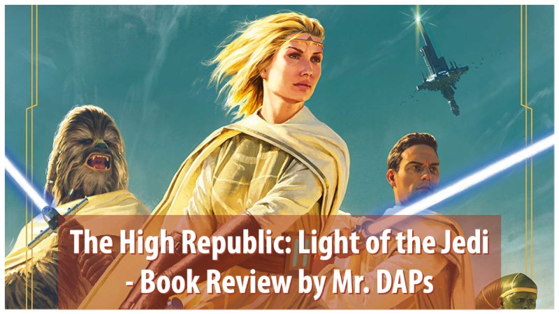 The High Republic: Light of the Jedi - Book Review by Mr. DAPs