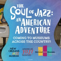 The Soul of Jazz: An American Adventure Coming to Museums Across the United States