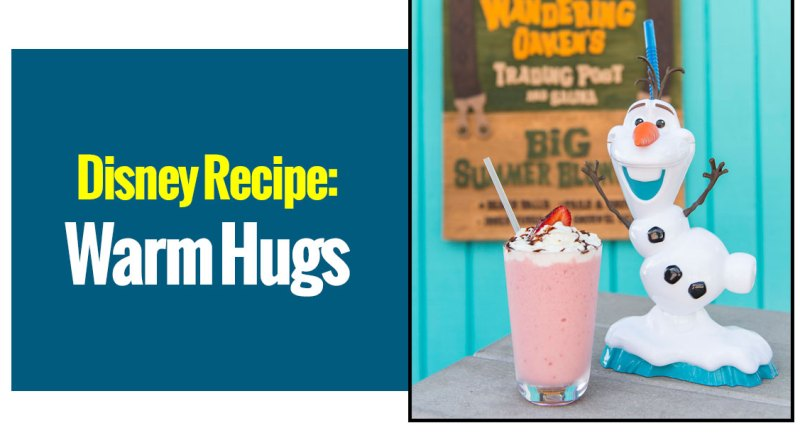 Disney Recipe: Warm Hugs