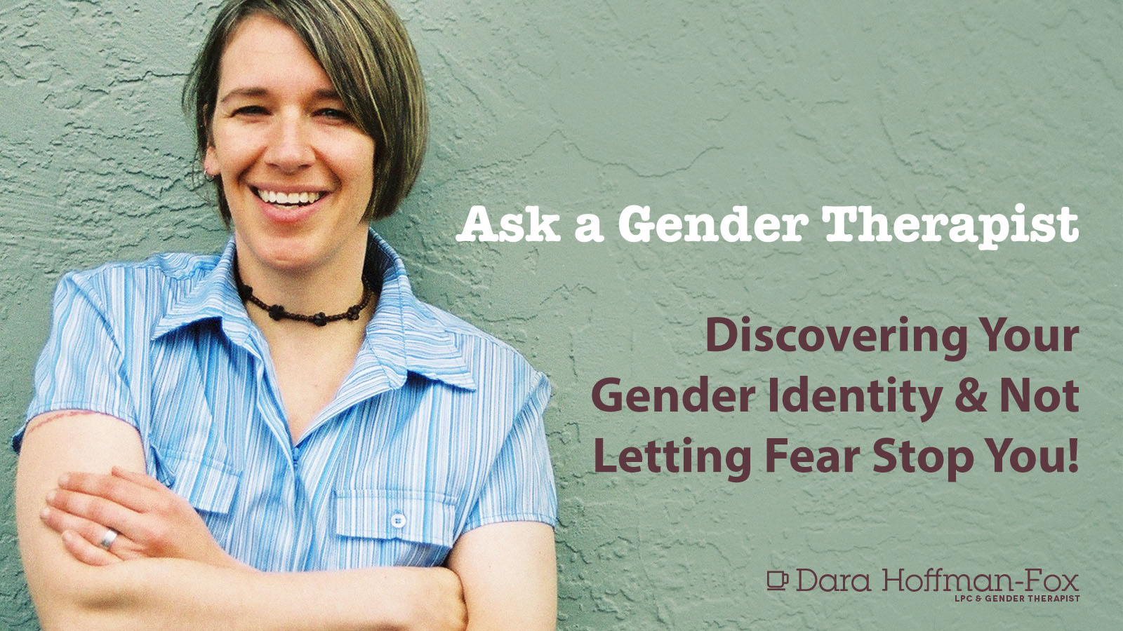 Ask A Gender Therapist Discovering Your True Gender
