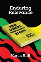 The Enduring Relevance of Walter Rodney's 'How Europe Underdeveloped Africa'