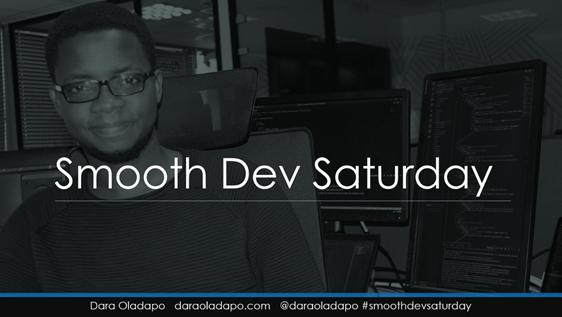 Smooth Dev Saturdays Coming Up