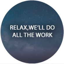 Relax, we will do all the work
