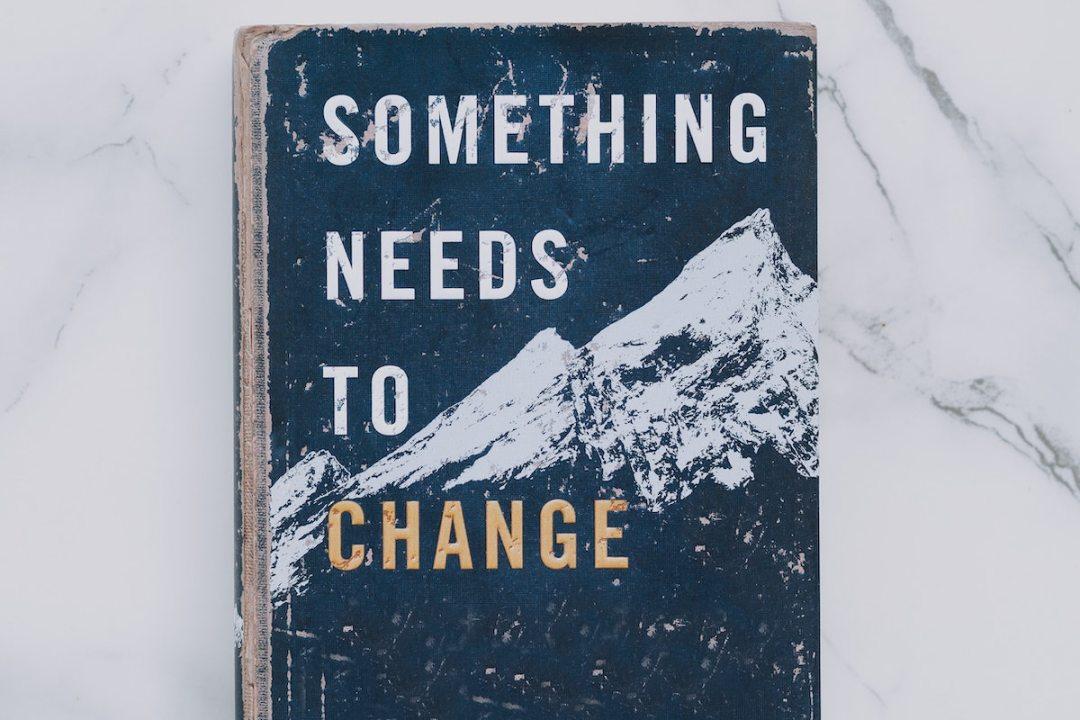 Something Needs to Change