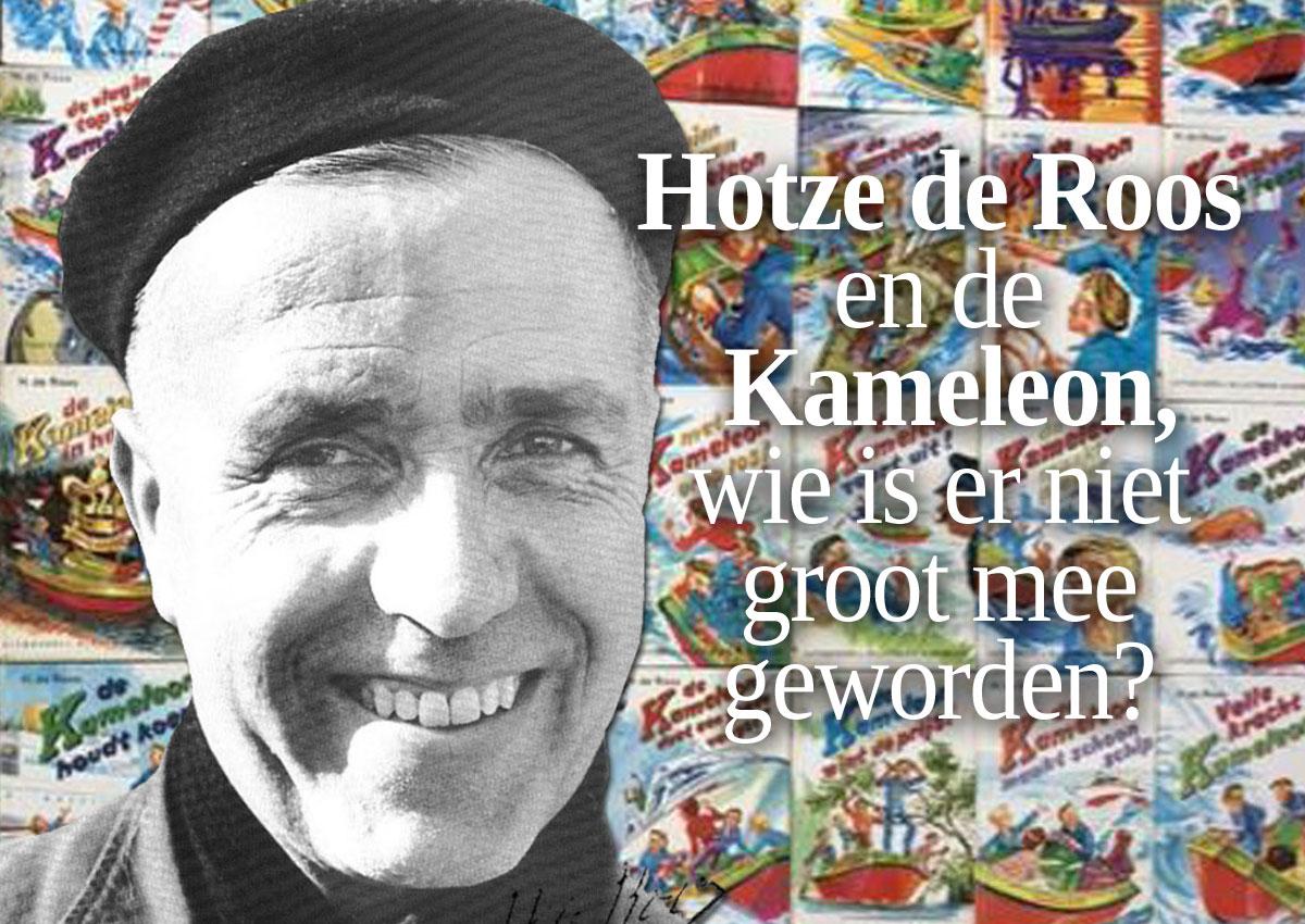 Hotze De Roos En De Kameleon, Wie Is Er Niet Groot Mee Geworden?