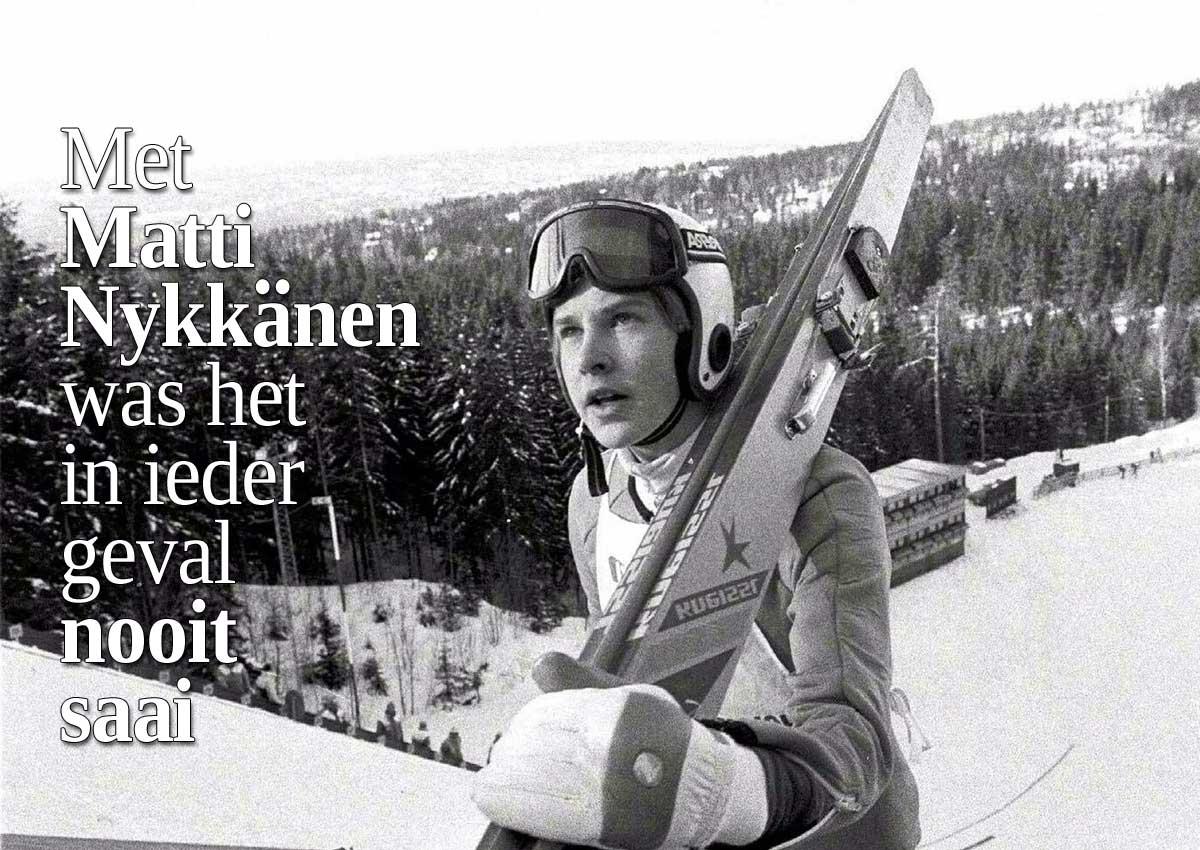 Met Matti Nykänen Was Het In Ieder Geval Nooit Saai