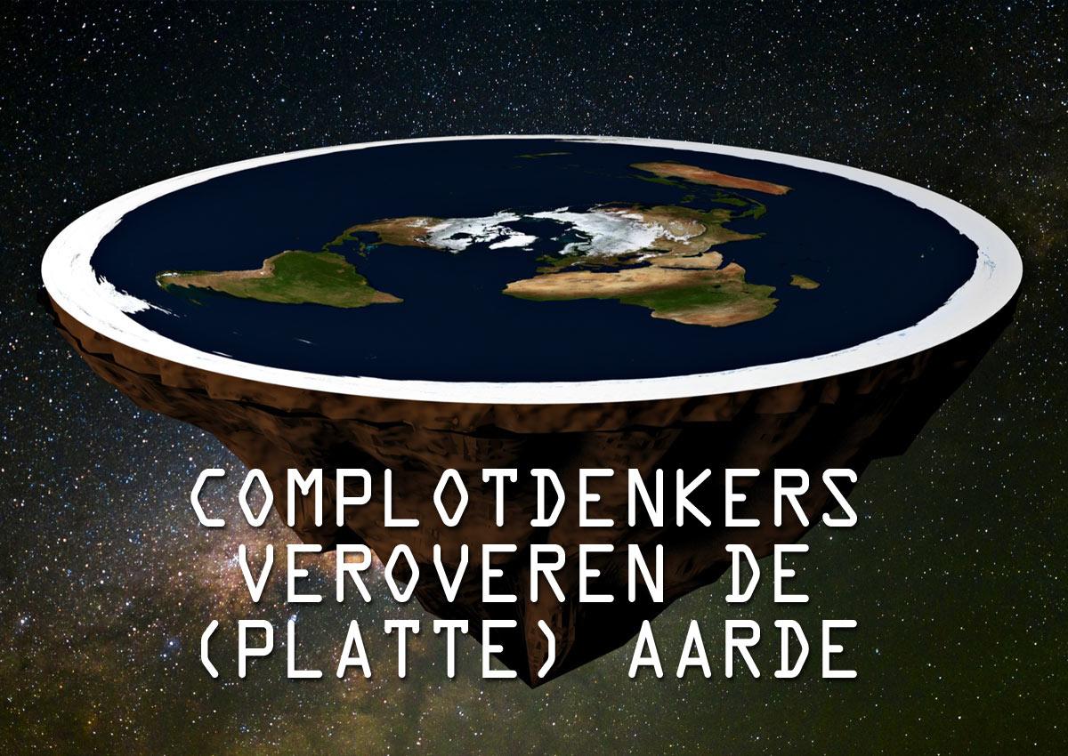 Complotdenkers Veroveren De (platte) Aarde