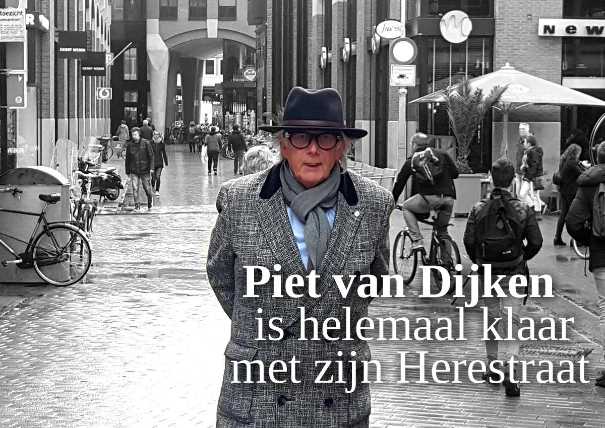 Piet Van Dijken Is Helemaal Klaar Met Zijn Herestraat