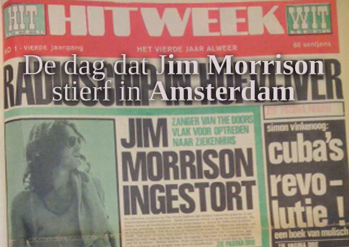 De Dag Dat Jim Morrison 'stierf' In Amsterdam