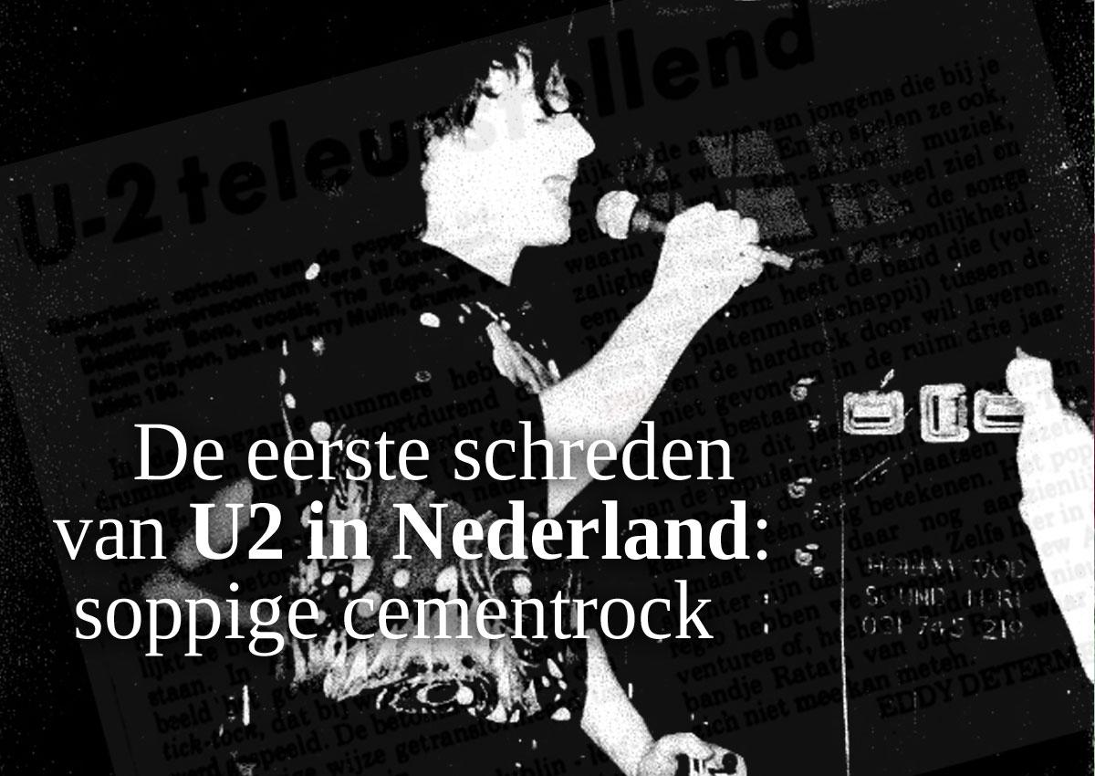 De Eerste Stappen Van U2 In Nederland: Soppige Cementrock