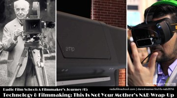 Technology & Filmmaking: This Is Not Your Mother's NAB Wrap-up [RFS-FJ15]